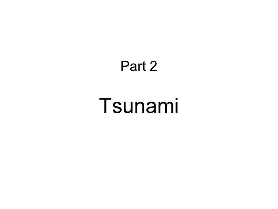 Part 2 Tsunami