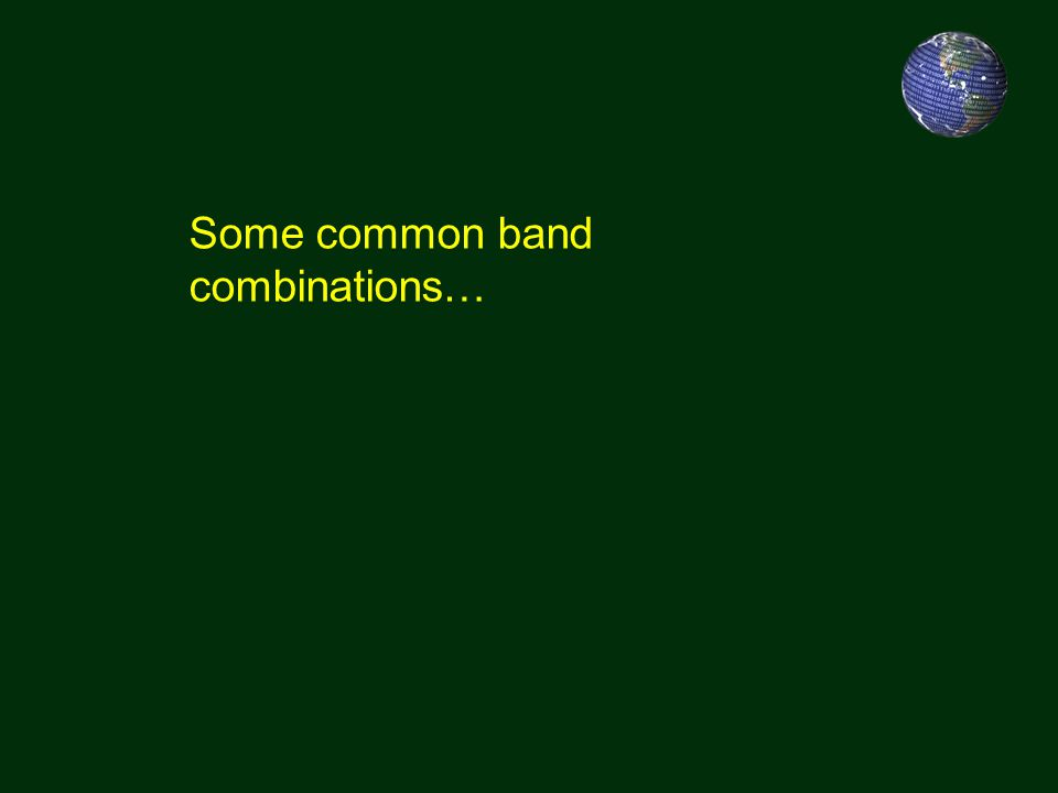 Some common band combinations…