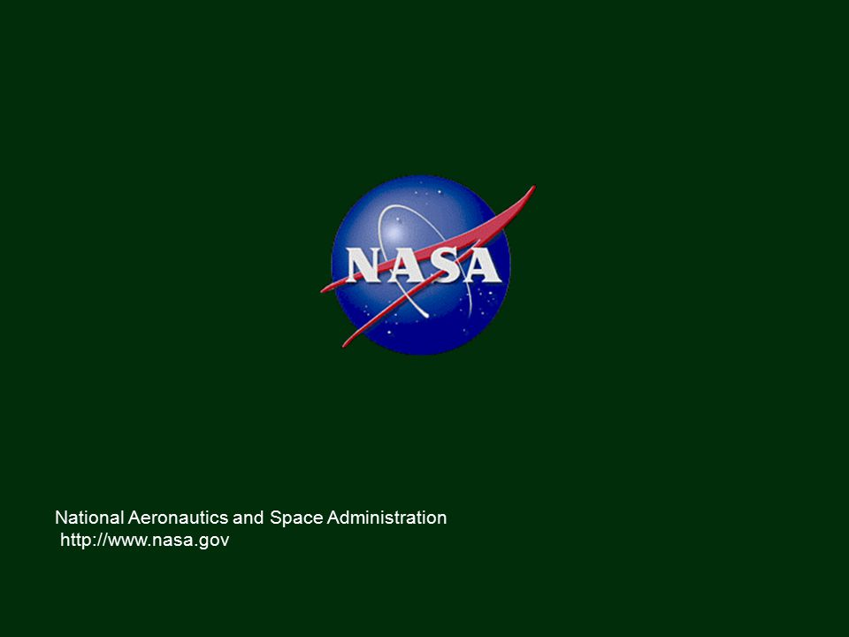 National Aeronautics and Space Administration http://www.nasa.gov
