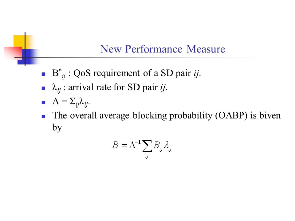 New Performance Measure B * ij : QoS requirement of a SD pair ij.