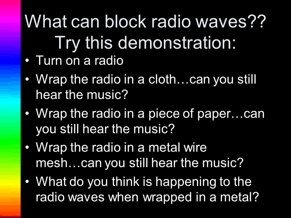 What can block radio waves .