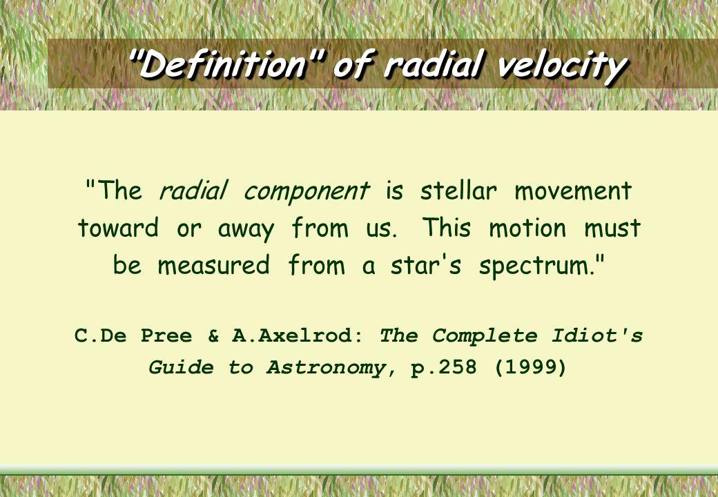 WAVELENGTH SHIFTS !  Usually interpreted as Radial velocity