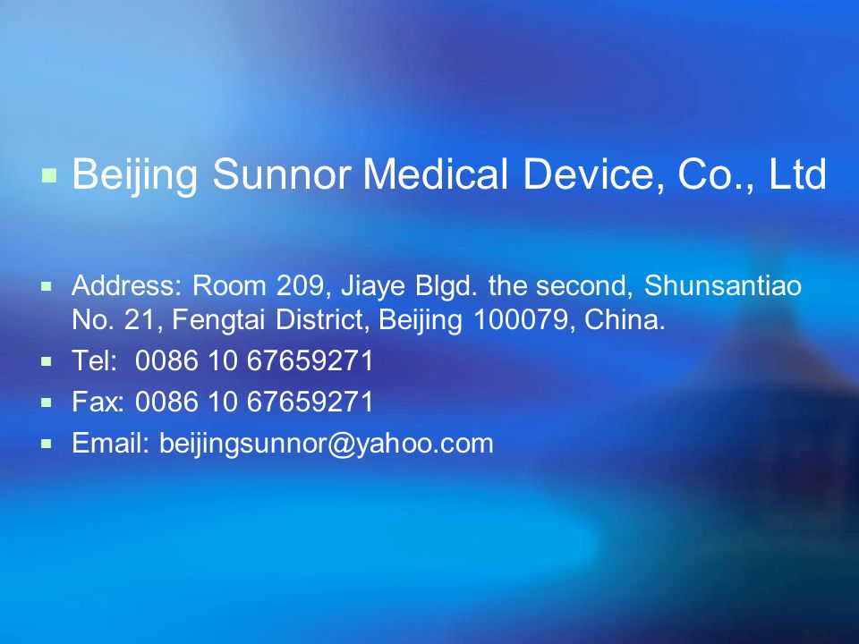  Beijing Sunnor Medical Device, Co., Ltd  Address: Room 209, Jiaye Blgd.