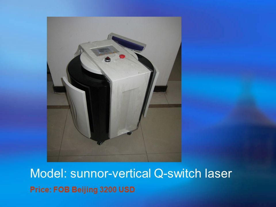 Model: sunnor-vertical Q-switch laser Price: FOB Beijing 3200 USD
