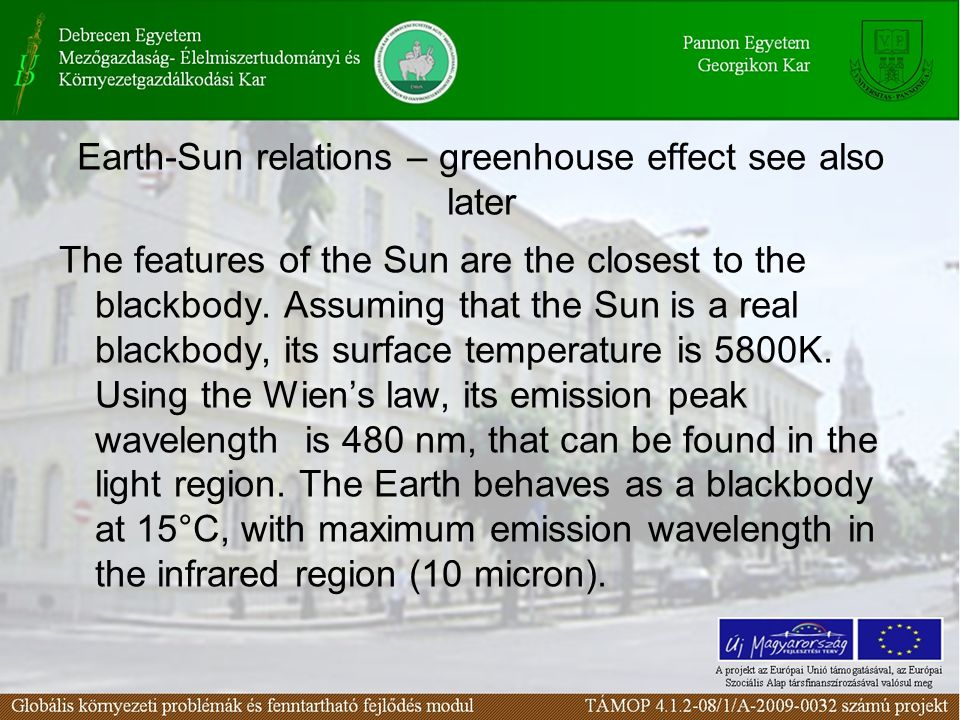 Earth-Sun relations – greenhouse effect see also later The features of the Sun are the closest to the blackbody.