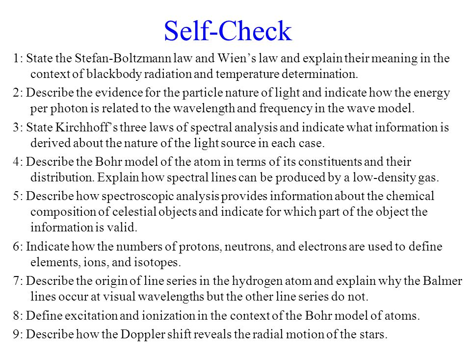 Self-Check 1: State the Stefan-Boltzmann law and Wien's law and explain their meaning in the context of blackbody radiation and temperature determinat