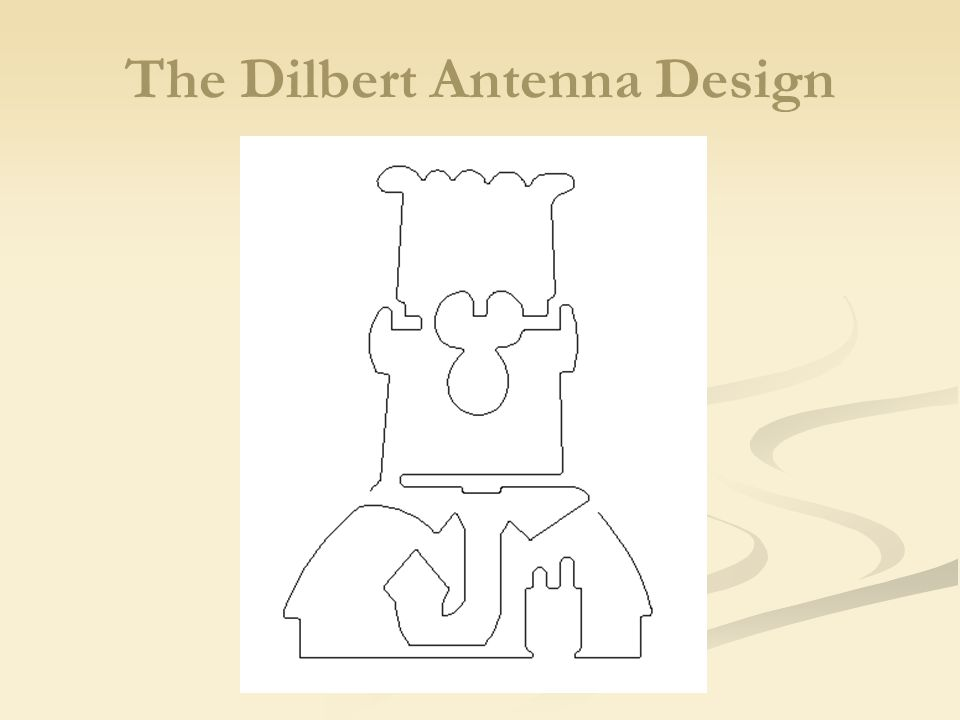 The Dilbert Antenna Design