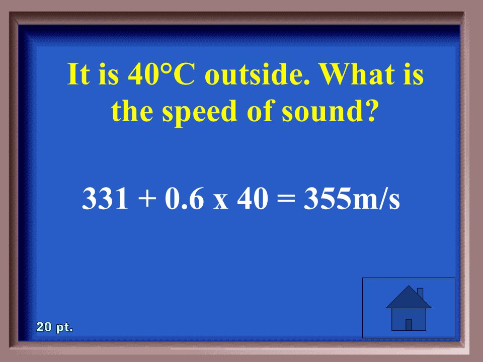 2-20 It is 40°C outside. What is the speed of sound