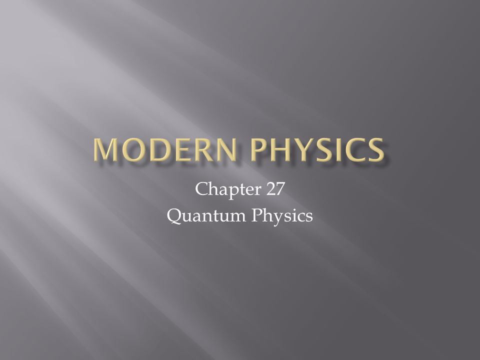 Chapter 27 Quantum Physics
