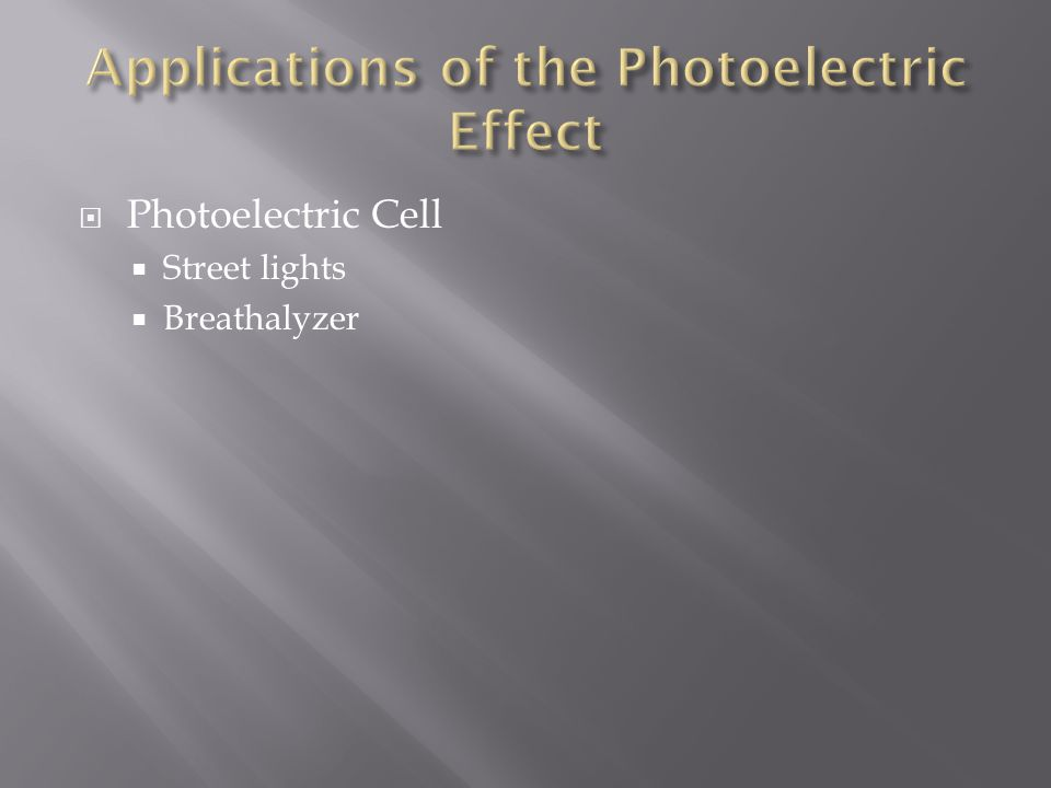  Photoelectric Cell  Street lights  Breathalyzer