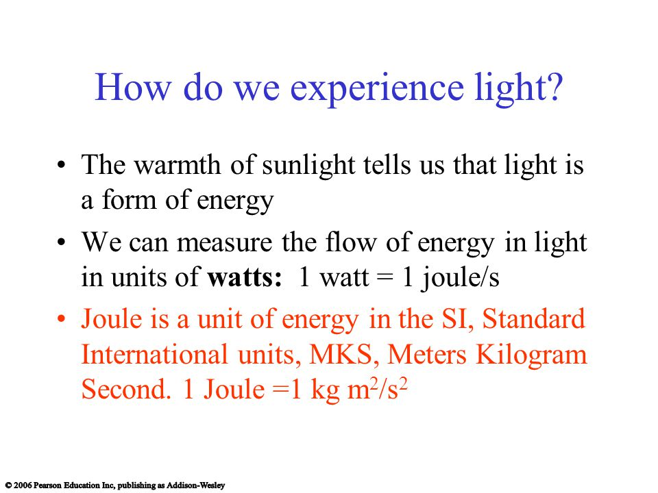 How do we experience light.
