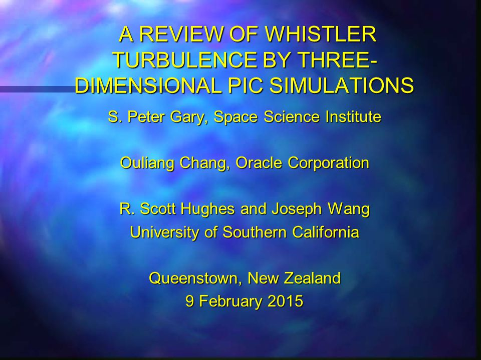 A REVIEW OF WHISTLER TURBULENCE BY THREE- DIMENSIONAL PIC SIMULATIONS A REVIEW OF WHISTLER TURBULENCE BY THREE- DIMENSIONAL PIC SIMULATIONS S.