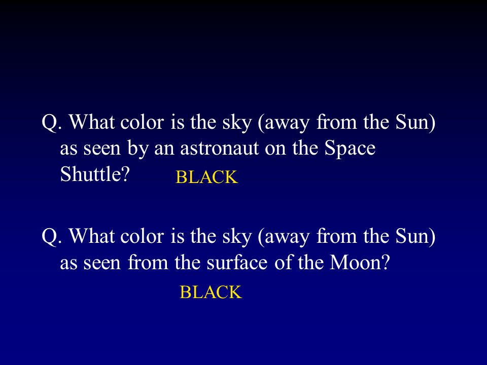 Blue Sky cont. The reason the sky is blue is that molecules and small particles in the upper atmosphere scatter blue photons more efficiently than red