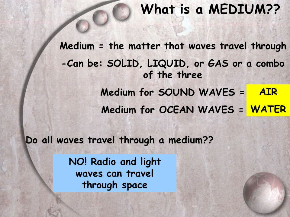 What Produces Waves?? All waves are produced by VIBRATIONS Vibration = causes things to move up/down or back/forth When vibrations stop = energy stops