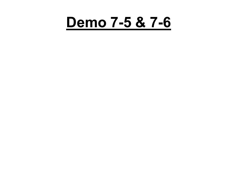 Demo 7-5 & 7-6