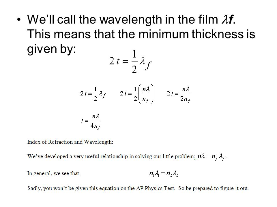 We'll call the wavelength in the film f. This means that the minimum thickness is given by: