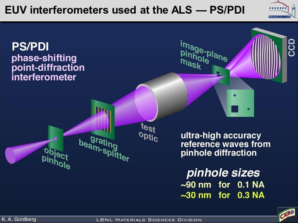 Kenneth Goldberg, KAGoldberg@lbl.gov, SPIE 2005, 5900–16 EUV interferometers used at the ALS — PS/PDI