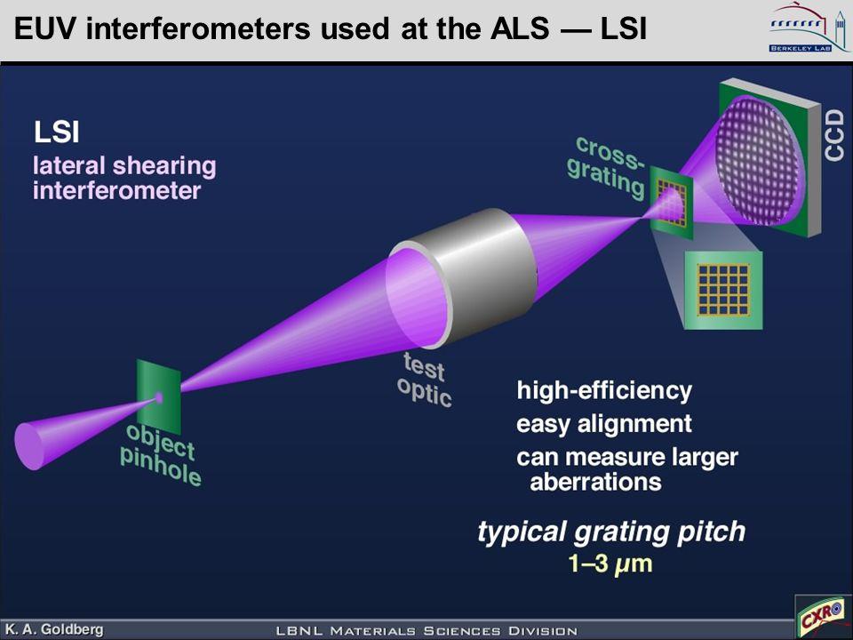 Kenneth Goldberg, KAGoldberg@lbl.gov, SPIE 2005, 5900–16 EUV interferometers used at the ALS — LSI