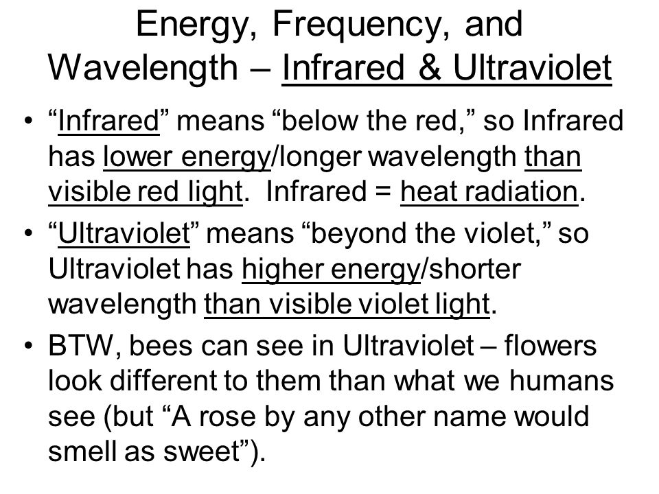 Energy, Frequency, and Wavelength – Radio Waves Radio Waves (left side of the diagram) have the lowest energy of all.
