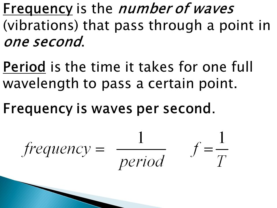 Frequency is the number of bumps in a given space or time.