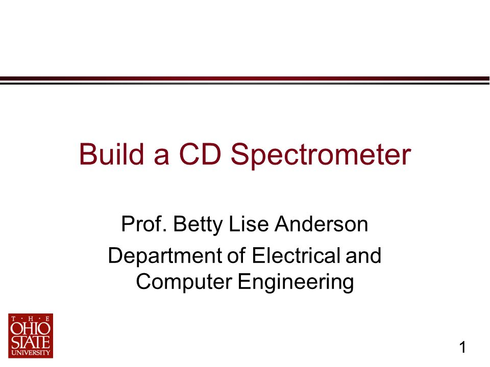 1 Build a CD Spectrometer Prof.