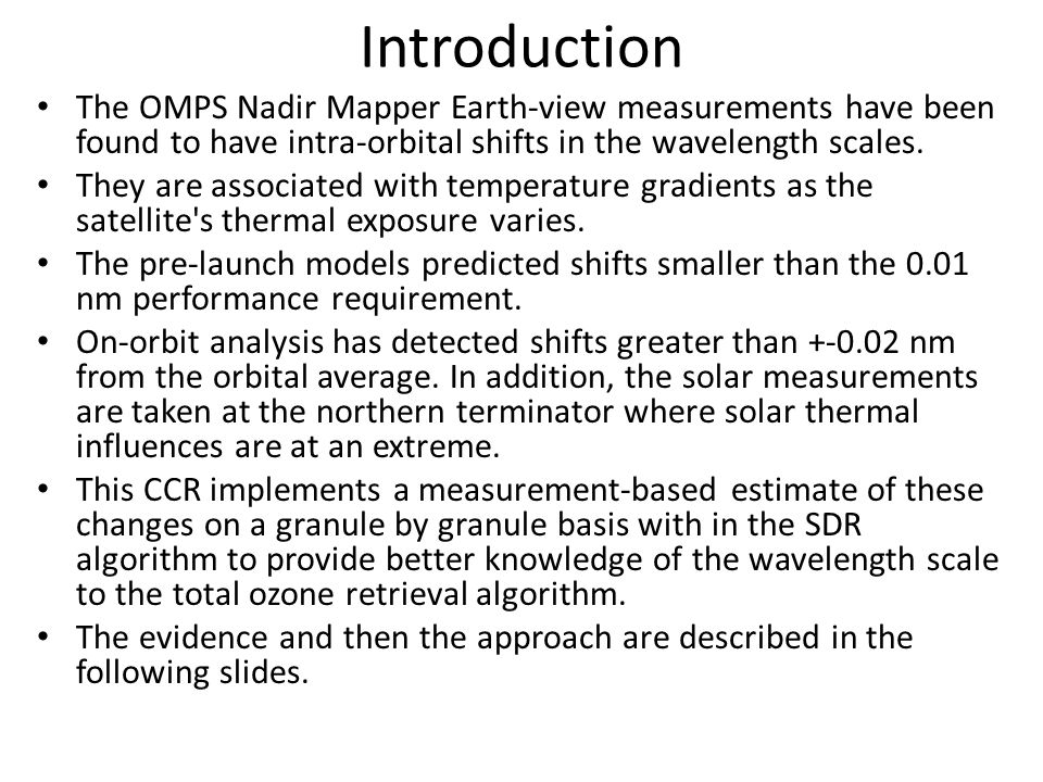 Introduction The OMPS Nadir Mapper Earth-view measurements have been found to have intra-orbital shifts in the wavelength scales.