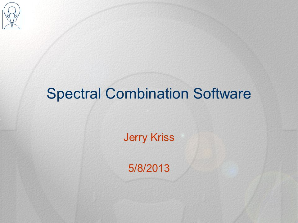 Spectral Combination Software Jerry Kriss 5/8/2013