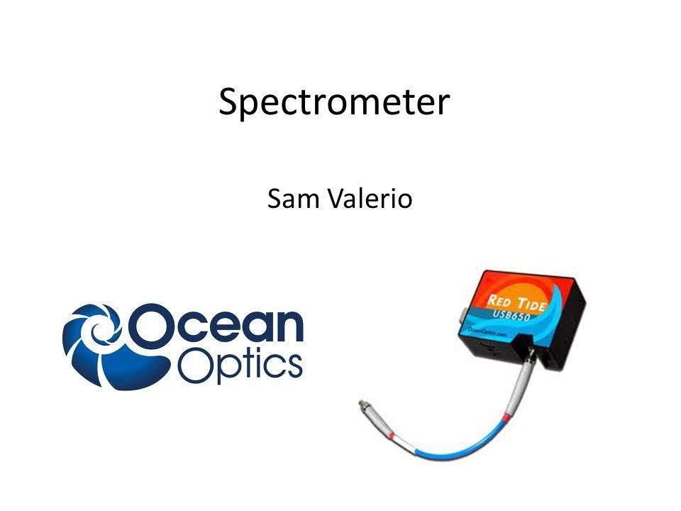 Spectrometer Sam Valerio