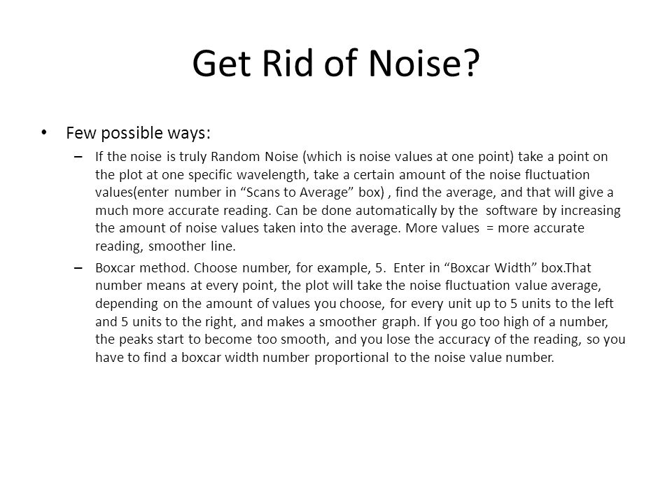 Get Rid of Noise.