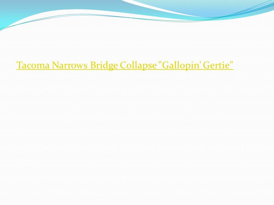 Tacoma Narrows Bridge Collapse Gallopin Gertie