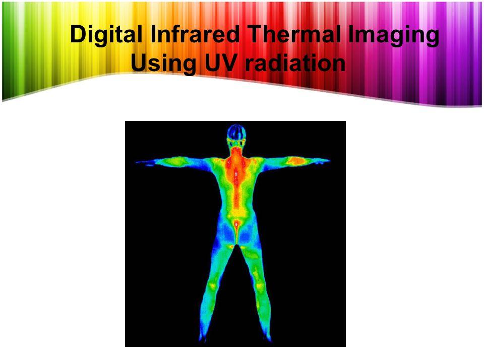 Digital Infrared Thermal Imaging Using UV radiation