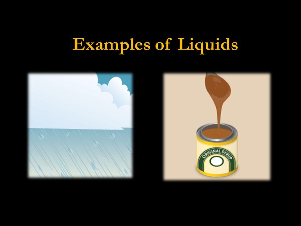 Examples of Liquids