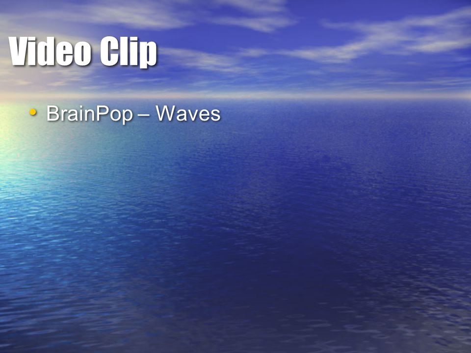 Video Clip BrainPop – Waves