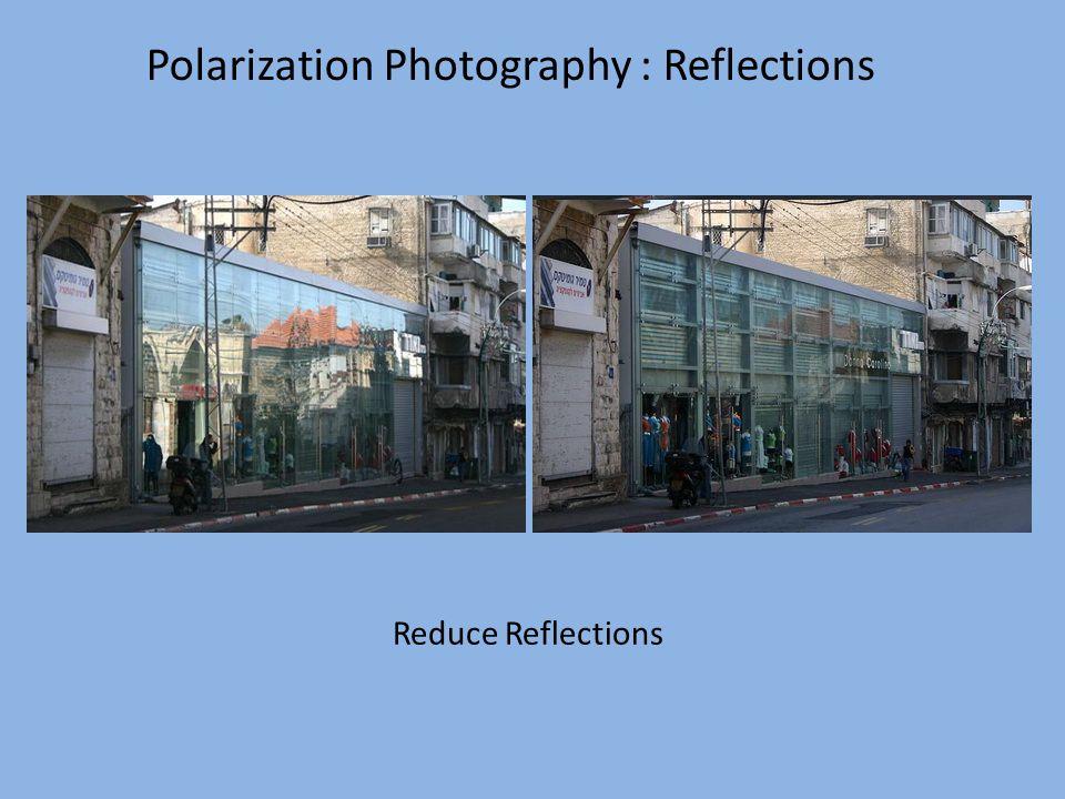 Polarization Photography : Reflections Reduce Reflections