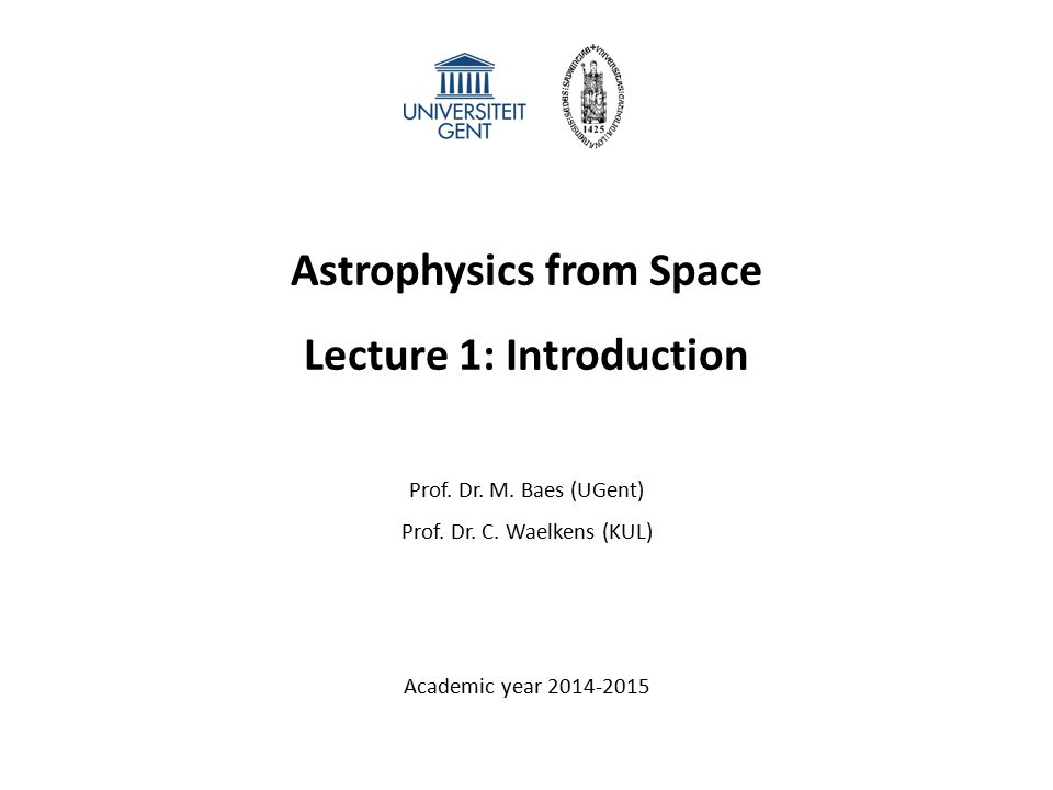 Astrophysics from Space Lecture 1: Introduction Prof.
