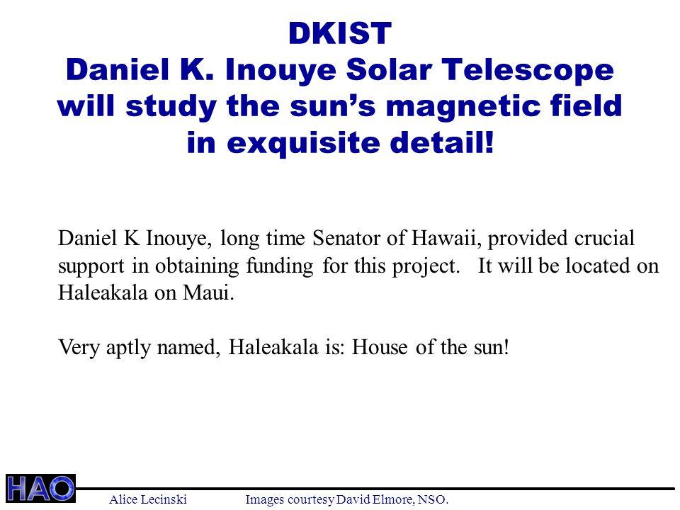 DKIST Daniel K. Inouye Solar Telescope will study the sun's magnetic field in exquisite detail.