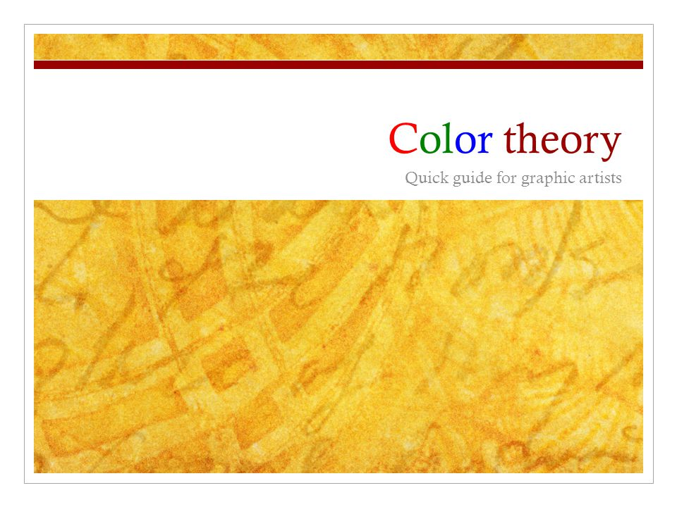 Color theory We can talk about color using two kinds of terminology: Color generation systems.