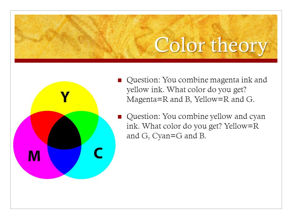 Question: You combine magenta ink and yellow ink. What color do you get.