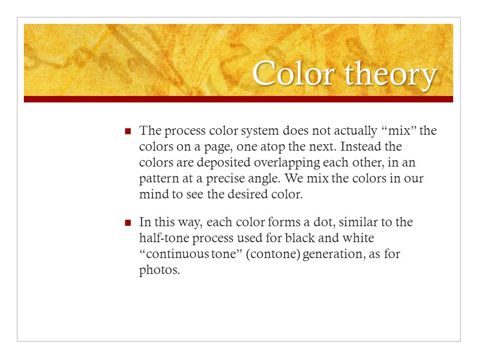 Color theory The process color system does not actually mix the colors on a page, one atop the next.