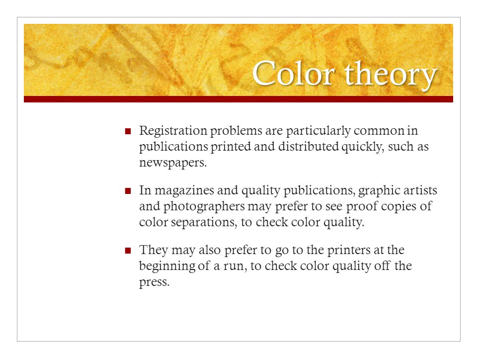 Color theory Registration problems are particularly common in publications printed and distributed quickly, such as newspapers.