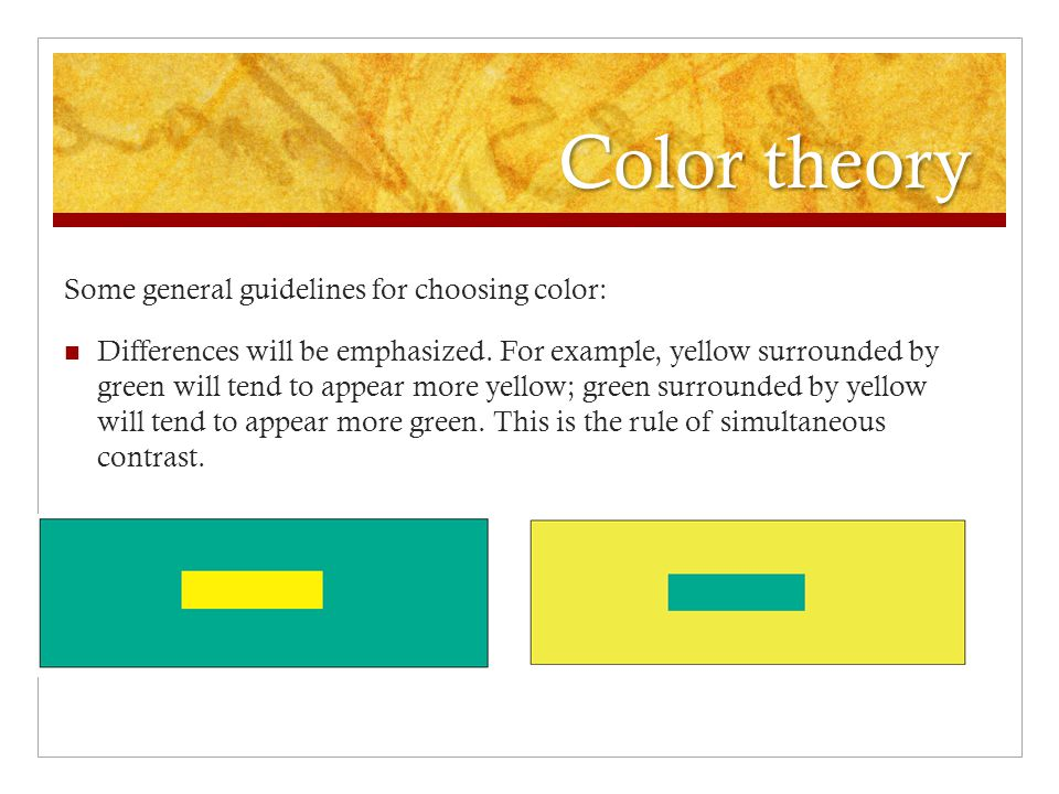 Color theory Some general guidelines for choosing color: Differences will be emphasized.