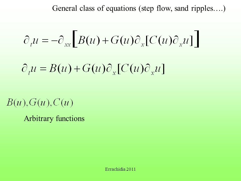 General class of equations (step flow, sand ripples….) Arbitrary functions Errachidia 2011