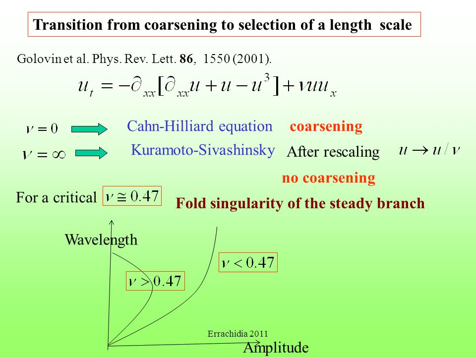 Transition from coarsening to selection of a length scale Golovin et al.