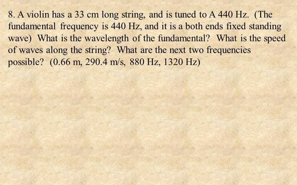 9.An organ pipe is being designed to make a fundamental tone of 64 Hz.