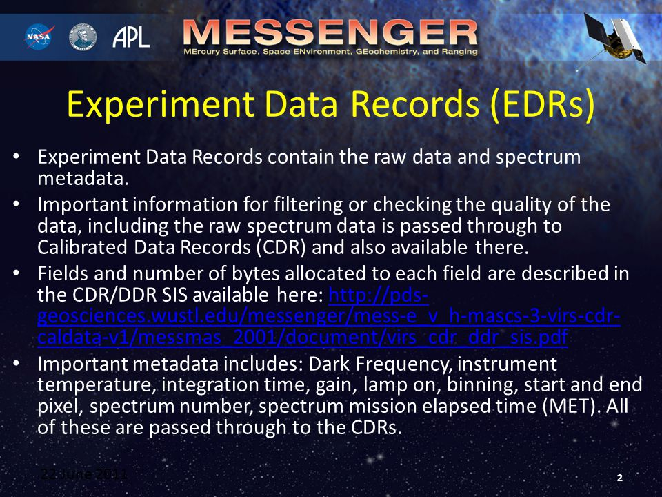 Experiment Data Records (EDRs) Experiment Data Records contain the raw data and spectrum metadata.