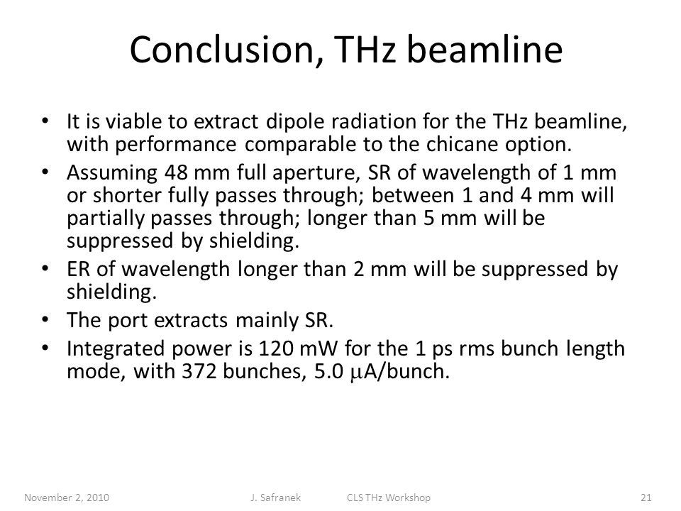 Conclusion, THz beamline It is viable to extract dipole radiation for the THz beamline, with performance comparable to the chicane option.