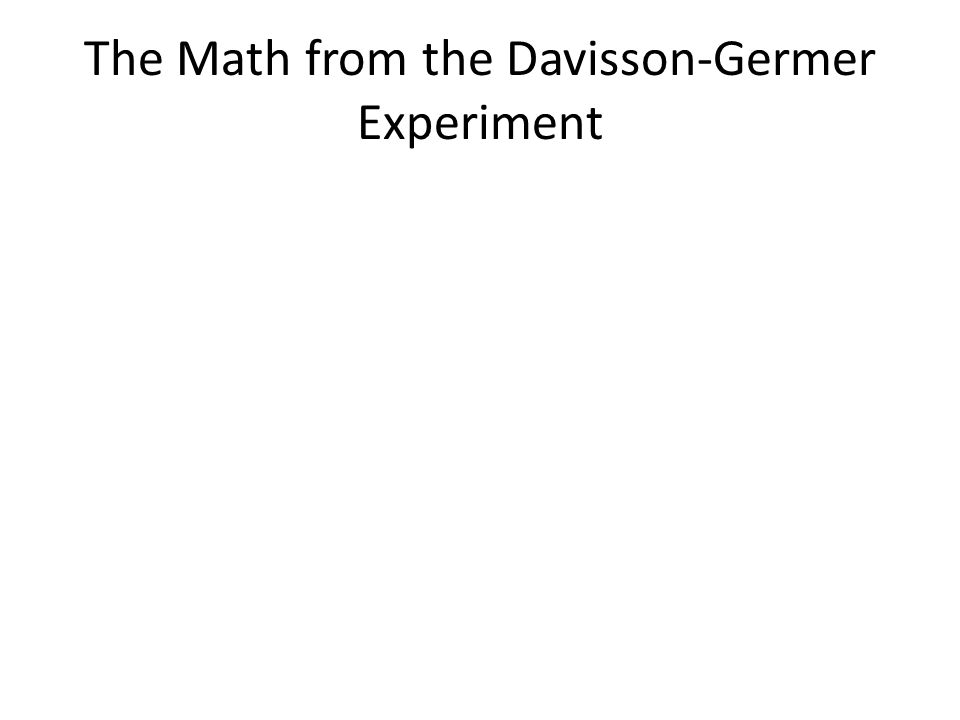 The Math from the Davisson-Germer Experiment