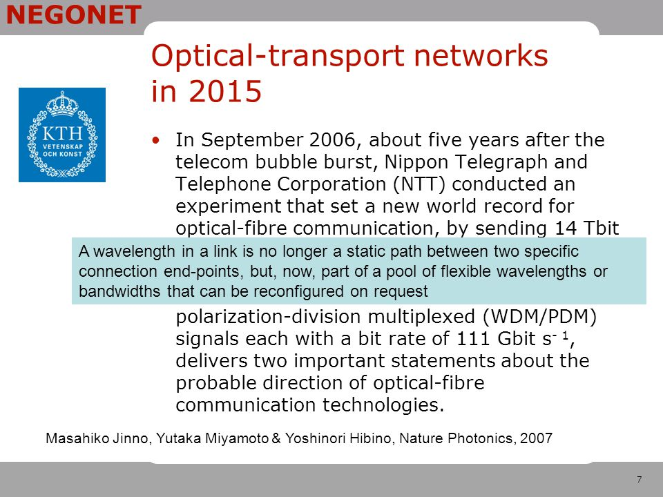 7 NEGONET Optical-transport networks in 2015 In September 2006, about five years after the telecom bubble burst, Nippon Telegraph and Telephone Corpor