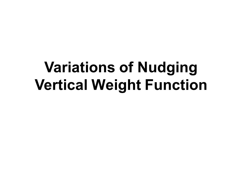Variations of Nudging Vertical Weight Function