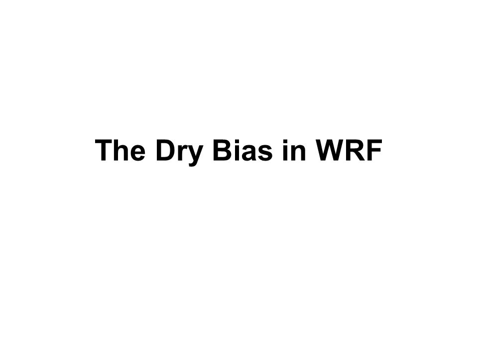 The Dry Bias in WRF
